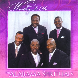 The Alabama Spirituals - Worthy Is He