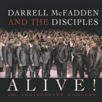 Darrell McFadden & The Disciples - ALIVE! 20th Anniversary Celebration