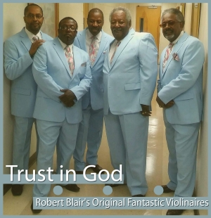 Robert Blair's Original Fantastic Violinaires - Trust In God
